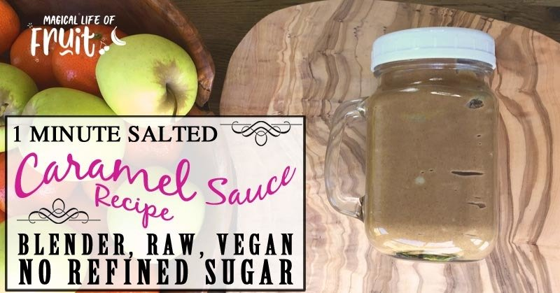 1 Minute Salted Caramel Sauce Recipe (Blender, Raw, Vegan, No Refined Sugar)